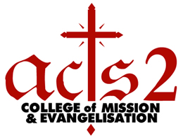 ACTS 2 COLLEGE OF MISSION AND EVANGELISATION